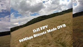 DJI FPV Update 50Mbps Bitrate DVR