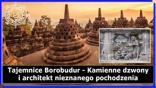 Tajemnice Borobudur – Kamienne dzwony i architekt nieznanego pochodzenia
