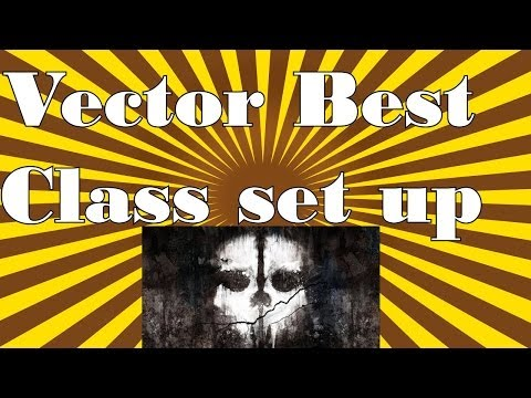 Vector Best Class Set up CoD Ghosts