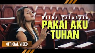 MITHA TALAHATU - Pakai Aku Tuhan | Lagu Rohani Terbaru (Official Video)