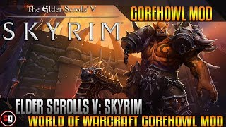 Skyrim - World of Warcraft Gorehowl Mod