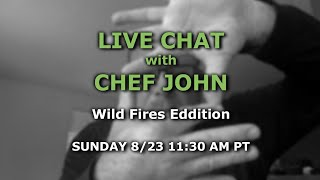Live Chat with Chef John – Wild Fires Edition