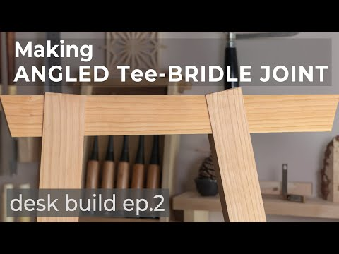 Angled Tee-Bridle Joint - Desk Build #2 / Legs Assembly