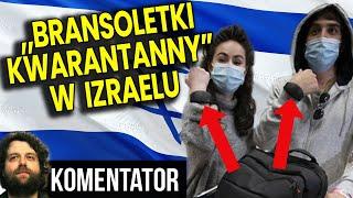 Izrael Wprowadza Bransoletki Nadzoru Elektronicznego Dla Ludzi na Kwarantannie