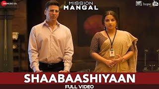 Shaabaashiyaan - Full Video | Mission Mangal | Akshay | Vidya | Sonakshi | Taapsee