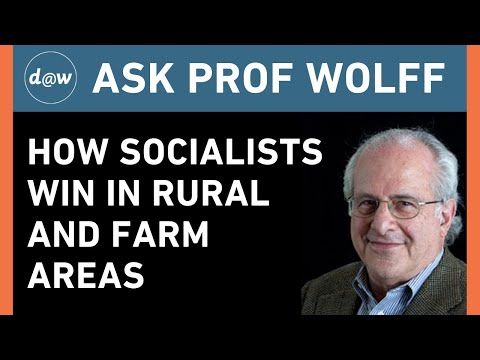 AskProfWolff:  How Socialists Win in Rural and Farm Areas
