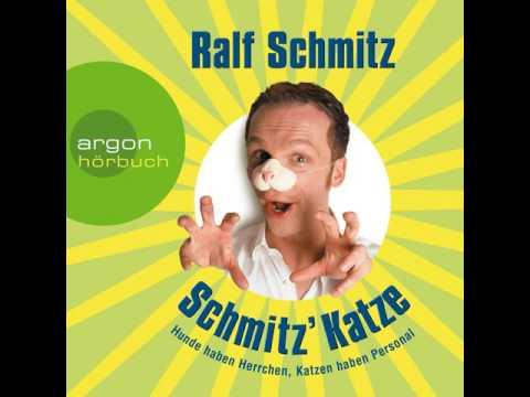 Ralf Schmitz - Schmitz' Katze - Hunde haben Herrchen, Katzen haben Personal