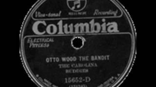 The Carolina Buddies-Otto Wood The Bandit