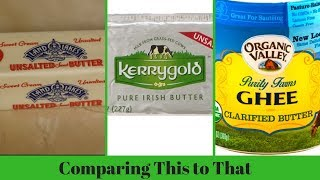 Benefits and Differences of Butter, Grass Fed Butter and Clarified Ghee Butter