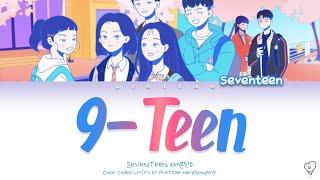 세븐틴SEVENTEEN   9 Teen (나인틴) 에이틴A TEEN OST Part 2 (Color Coded HanRomEng Lyrics)