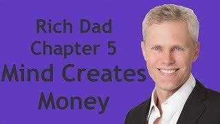 Rich Dad Poor Dad | Chapter 5 | Mind Creates Money