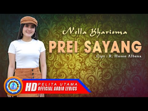 , title : 'Nella Kharisma - PREI SAYANG (Official Video Lyrics)'
