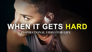 WHEN IT GETS HARD - Morning Motivation *must hear* Inspirational Speech