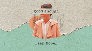 "Leah Nobel   ""Good Enough"""