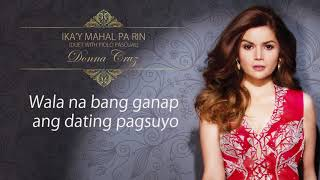 Donna Cruz with Piolo Pascual - Ika'y Mahal Pa Rin (Official Lyric Video)   Now and Forever