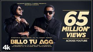Billo Tu Agg Official Video | Singhsta Feat. Yo Yo Honey Singh