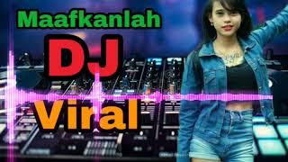 Dj Maafkanlah Reza Re Remix Breakbeat 2018 Terbaru