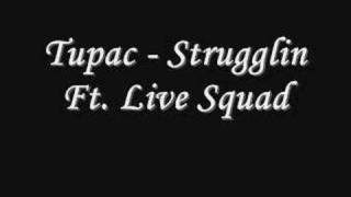 Tupac - Strugglin' Ft. Live Squad *Lyrics