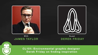CL101: Environmental Graphic Designer Derek Friday On Finding Inspiration