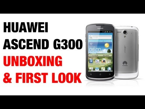 Huawei Ascend G300 Unboxing & First Look