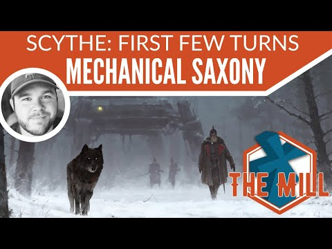 Scythe: First Few Turns - Mechanical Saxony - The Mill
