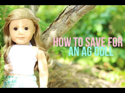 How To Save For An American Girl Doll! ♡