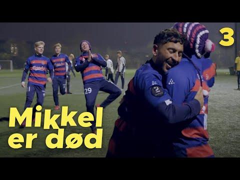 MIKKEL ER DOD - Episode 3