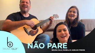 Bruna Olly, Pamela E Adelso Freire   Não Pare   Cover
