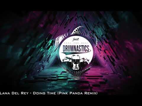 Lana Del Rey - Doin Time (Pink Panda Remix)
