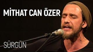 Mithat Can Özer - Sürgün (JoyTurk Akustik)