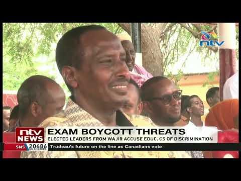 Wajir leaders threaten to boycott KCSE, KCPE accusing CS Magoha of discrimination