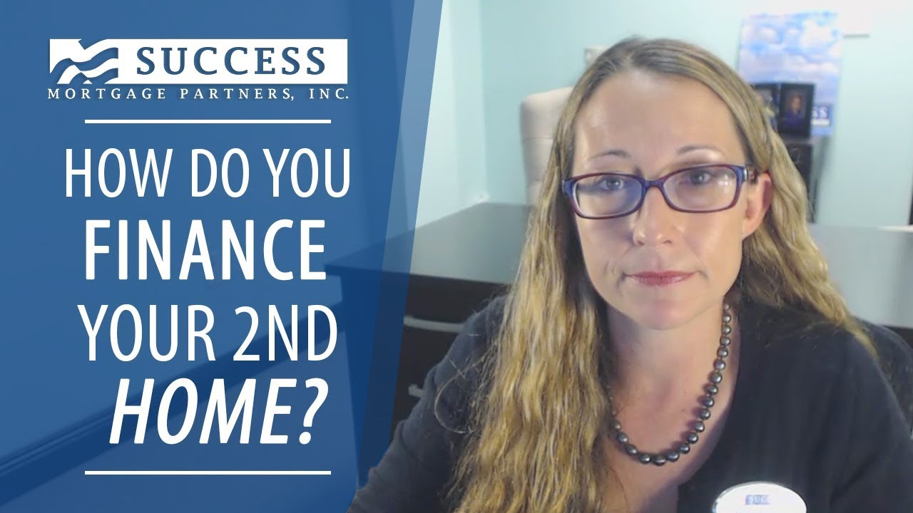 How Do You Finance Your Second Home?