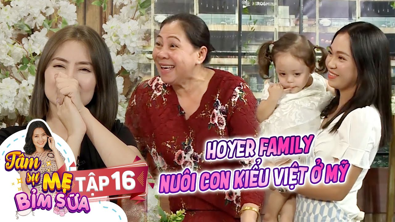 Tâm Sự Mẹ Bỉm Sữa|Tập 16: Ngọc Huỳnh-Hoyer family bật mí cách nuôi con kiểu Việt trên đất Mỹ