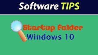 Find the Startup folder in Windows 10