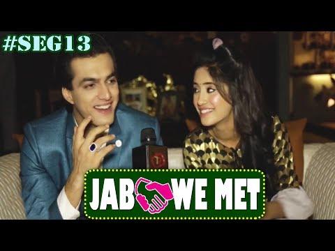 Jab We Met #Seg13 With Mohsin Khan & Shivangi Joshi | Telly Reporter Exclusive