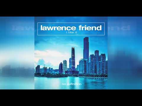 Lawrence Friend - I Like It