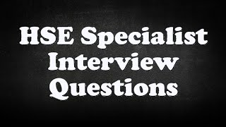 HSE Specialist Interview Questions