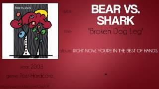 Bear vs. Shark - Broken Dog Leg (synced lyrics)