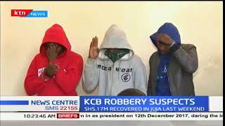 KCB robbery suspects to be charged in a court in Thika
