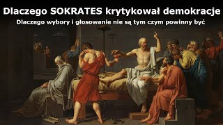 Dlaczego Sokrates krytykował demokracje i właściwie miał racje