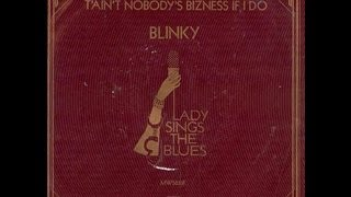 Blinky - T'ain't Nobody's Bizness If I Do