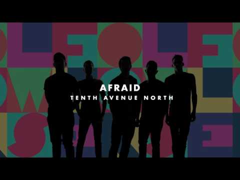 Beanscot tenth avenue north afraid audio for Tenth avenue north t shirts