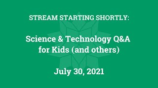 Science & Technology Q&A for Kids (and others) [Part 57]