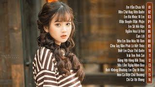 30 Bài Nhạc Trẻ Tâm Trạng Chấn Động Hàng Triệu Con Tim Đau Vì Tình - Nhạc Trẻ Chọn Lọc Hay Nhất 2019