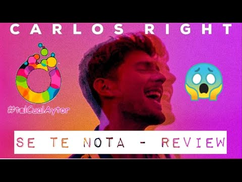 CARLOS RIGHT 😫 Se Te Nota | REACCION | CRITICA | REVIEW | TalCualAytor