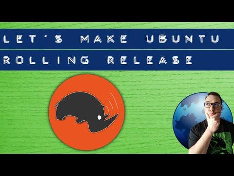 Making Ubuntu a rolling release - Rolling Rhino