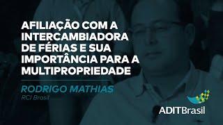 Intercambiadora de férias e sua importância para a Multipropriedade - Rodrigo Mathias (RCI Brasil)
