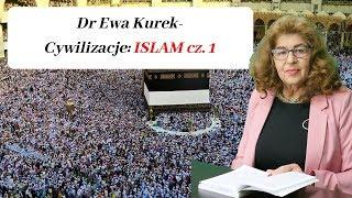 Dr Ewa Kurek- Cywilizacje: Islam cz. 1