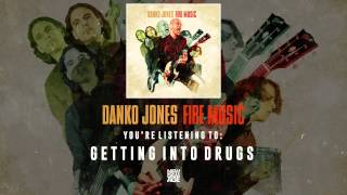 Danko Jones | Getting Into Drugs
