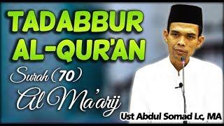 Tadabbur Al-Quran Surah (ke-70) Al-Ma'arij - Ust. Abdul Somad Lc, MA